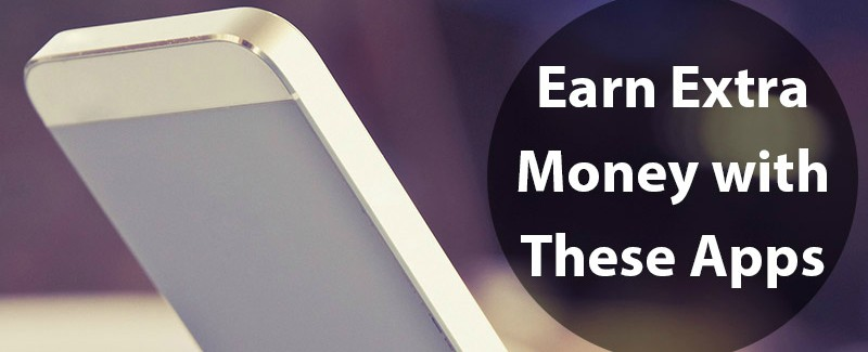 Earn Extra Money with These Apps