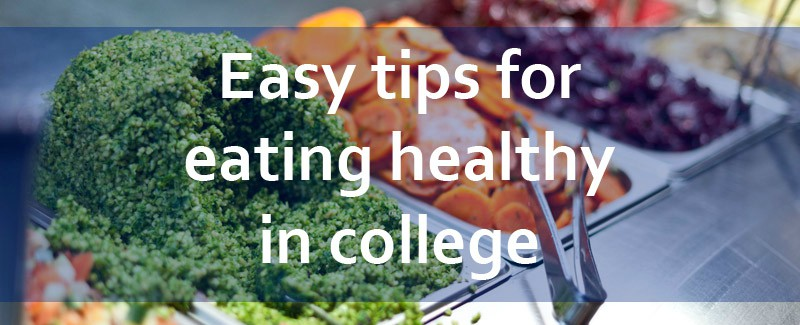 Easy Ways to Eat Healthy in College